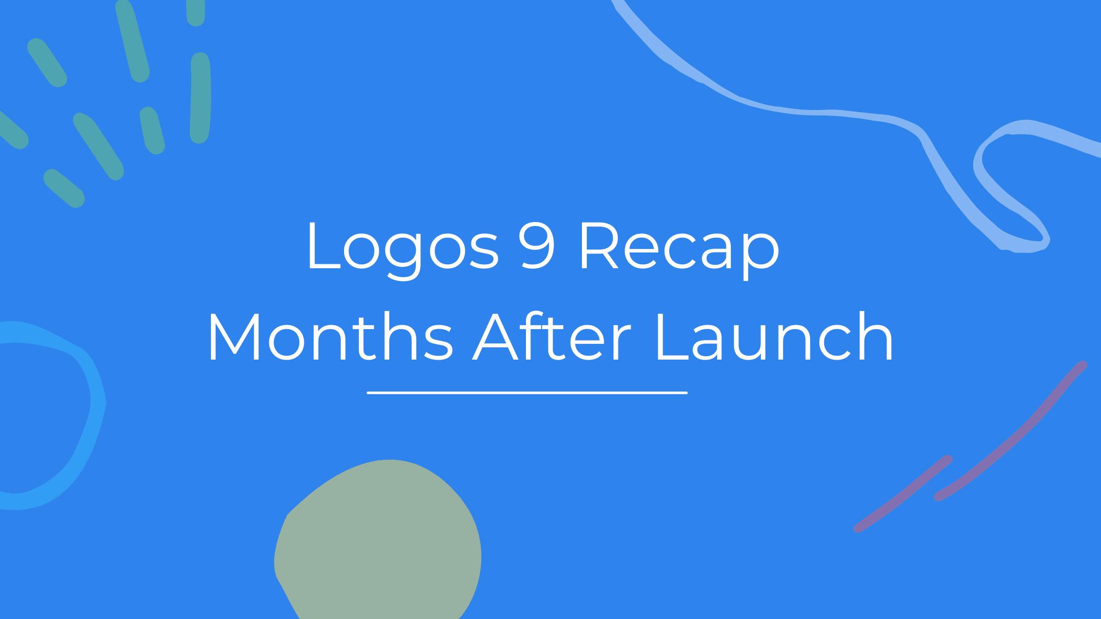 Logos Bible Software 9, Months After Launch